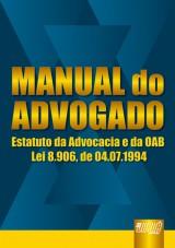 Capa do livro: Manual do Advogado - Estatuto da Advocacia e da OAB Lei 8.906, de 04/07/1994, OAB