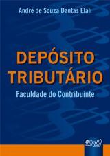 Capa do livro: Depósito Tributário - Faculdade do Contribuinte, André de Souza Dantas Elali