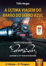 Capa do livro: �ltima Viagem do Bar�o do Serro Azul, A, 2� Edi��o, T�lio Vargas
