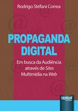 Capa do livro: Propaganda Digital - Em Busca da Audiência Através de Sites Multimídia na Web, Rodrigo Stéfani Correa
