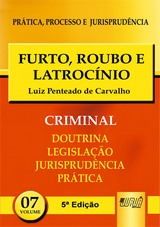 Capa do livro: Furto, Roubo e Latroc�nio - PPJ Criminal vol. 7, 5� Edi��o, Luiz Penteado de Carvalho