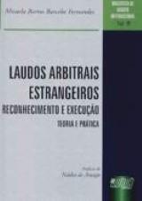 Capa do livro: Laudos Arbitrais Estrangeiros - Reconhecimento e Execução - Biblioteca de Direito Internacional, Micaela Barros Barcelos Fernandes