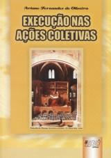 Capa do livro: Execução nas Ações Coletivas, Ariane Fernandes de Oliveira
