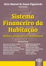 Capa do livro: Sistema Financeiro da Habitação - Reflexos Financeiros e Econômicos, Organizador: Alcio Manoel de Sousa Figueiredo