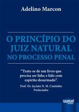 Capa do livro: Princípio do Juiz Natural no Processo Penal, O, Adelino Marcon