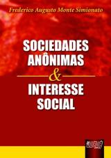 Capa do livro: Sociedades Anônimas e Interesse Social, Frederico Augusto Monte Simionato