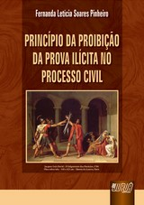 Capa do livro: Princípio da Proibição da Prova Ilícita no Processo Civil, Fernanda Leticia Soares Pinheiro