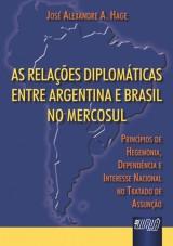Capa do livro: Relações Diplomáticas entre Argentina e Brasil no Mercosul, As, José Alexandre A. Hage