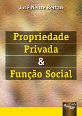 Capa do livro: Propriedade Privada e Função Social, José Neure Bertan