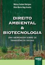 Capa do livro: Direito Ambiental e Biotecnologia - Uma Abordagem sobre os Transgênicos Sociais, Melissa Cachoni Rodrigues e Olivia Marcia Nagy Arantes