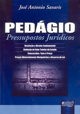 Capa do livro: Pedágio Pressupostos Jurídicos, José Antonio Savaris