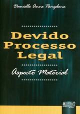 Capa do livro: Devido Processo Legal - Aspecto Material, Danielle Anne Pamplona