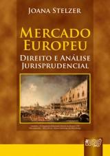 Capa do livro: Mercado Europeu - Direito e Análise Jurisprudencial, Joana Stelzer