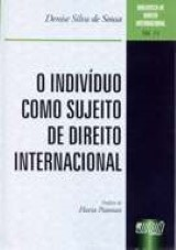 Capa do livro: Indivíduo como Sujeito de Direito Internacional, O, Denise Silva de Sousa