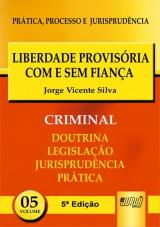 Capa do livro: Liberdade Provisória Com e Sem Fiança - PPJ Criminal vol. 5, Jorge Vicente Silva