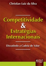 Capa do livro: Competitividade e Estratégias Internacionais - Discutindo a Cadeia de Valor, Christian Luiz da Silva