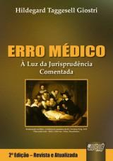 Capa do livro: Erro Médico - À Luz da Jurisprudência Comentada, Hildegard Taggesell Giostri