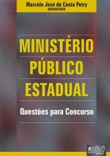Capa do livro: Ministério Público Estadual - Questões para Concurso, Organizador: Marcelo José da Costa Petry