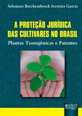 Capa do livro: Proteção Jurídica das Cultivares no Brasil, A, Selemara Berckembrock Ferreira Garcia