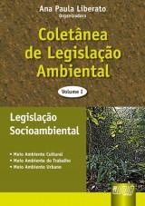 Capa do livro: Coletânea de Legislação Ambiental - Vol. I, Organizadora: Ana Paula Liberato