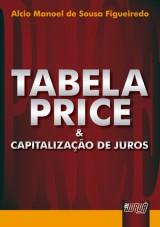Capa do livro: Tabela Price & Capitalização de Juros, Alcio Manoel de Sousa Figueiredo