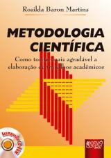 Capa do livro: Metodologia Científica - Como se tornar mais agradável a elaboração de trabalhos acadêmicos, Rosilda Baron Martins