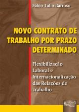 Capa do livro: Novo Contrato de Trabalho por Prazo Determinado, Fábio Túlio Barroso