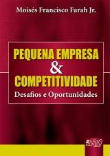 Capa do livro: Pequena Empresa & Competitividade - Desafios e Oportunidades, Mois�s Francisco Farah Jr.