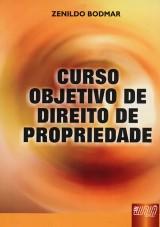 Capa do livro: Curso Objetivo de Direito de Propriedade, Zenildo Bodnar