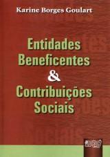 Capa do livro: Entidades Beneficentes e Contribuições Sociais, Karine Borges Goulart