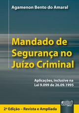 Capa do livro: Mandado de Segurança no Juízo Criminal - Aplicações, inclusive na Lei 9.099 de 26.09.1995, Agamenon Bento do Amaral