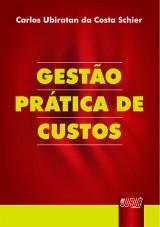 Capa do livro: Gestão Prática de Custos, Carlos Ubiratan da Costa Schier