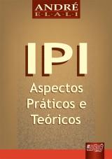 Capa do livro: IPI - Aspectos Práticos e Teóricos, André Elali