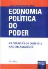 Capa do livro: Economia Política do Poder - As Práticas do Controle nas Organizações, José Henrique de Faria