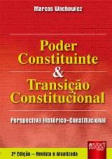 Capa do livro: Poder Constituinte e Transição Constitucional - Perspectiva Histórico-Constitucional, Marcos Wachowicz