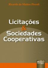 Capa do livro: Licitações e Sociedades Cooperativas, Ricardo de Mattos Piccoli