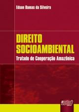 Capa do livro: Direito Socioambiental - Tratado de Cooperação Amazônica, Edson Damas da Silveira