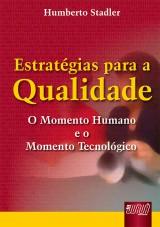 Capa do livro: Estratégias para a Qualidade - O Momento Humano e o Momento Tecnológico, Humberto Stadler