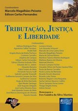 Capa do livro: Tributa��o, Justi�a e Liberdade, Coordenadores: Marcelo Magalh�es Peixoto e Edison Carlos Fernandes