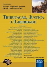 Capa do livro: Tributação, Justiça e Liberdade, Coordenadores: Marcelo Magalhães Peixoto e Edison Carlos Fernandes