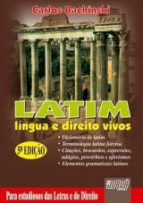 Capa do livro: LATIM - L�ngua e Direito Vivos - Para estudiosos das Letras e do Direito, 5� Edi��o, Carlos Bachinski