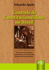 Capa do livro: Controle de Constitucionalidade no Brasil - De acordo com a Emenda � Constitui��o 45 de 08/12/2004, Eduardo Appio