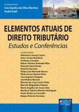 Capa do livro: Elementos Atuais de Direito Tributário - Estudos e Conferências, Coodenadores: Ives Gandra da Silva Martins e André Elali