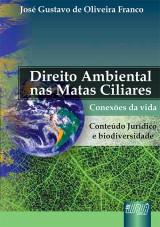 Capa do livro: Direito Ambiental Matas Ciliares, José Gustavo de Oliveira Franco