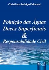 Capa do livro: Poluição das Águas Doces Superficiais e Responsabilidade Civil, Christhian Rodrigo Pellacani