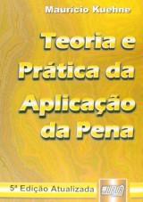 Capa do livro: Teoria e Prática da Aplicação da Pena, Maurício Kuehne