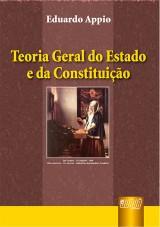 Capa do livro: Teoria Geral do Estado e da Constituição, Eduardo Appio