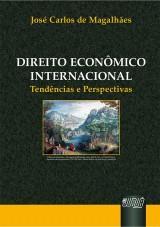 Capa do livro: Direito Econômico Internacional - Tendências e Perspectivas, José Carlos de Magalhães