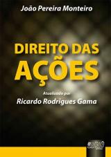 Capa do livro: Direito das Ações - Atualizado por Ricardo Rodrigues Gama, João Pereira Monteiro