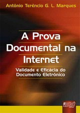 Capa do livro: Prova Documental na Internet, A, Antônio Terêncio G. L. Marques